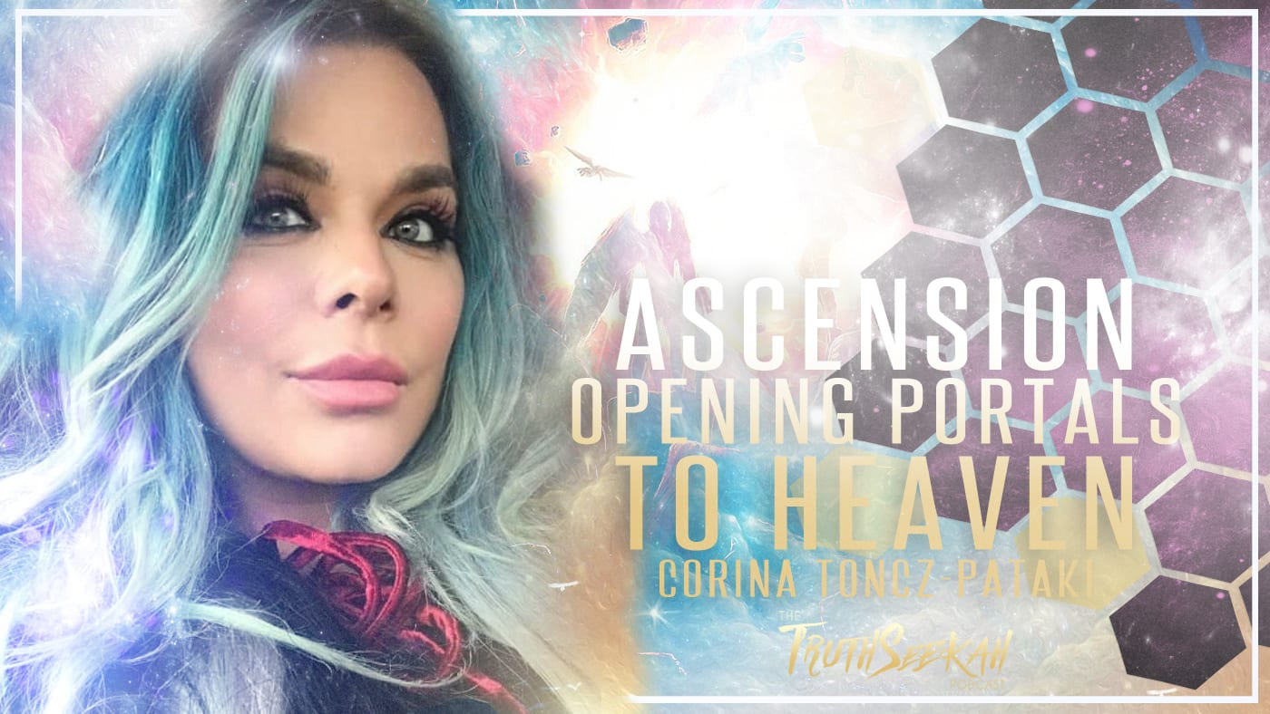 Ascension | Opening Portals To Heaven | Corina Toncz-Pataki
